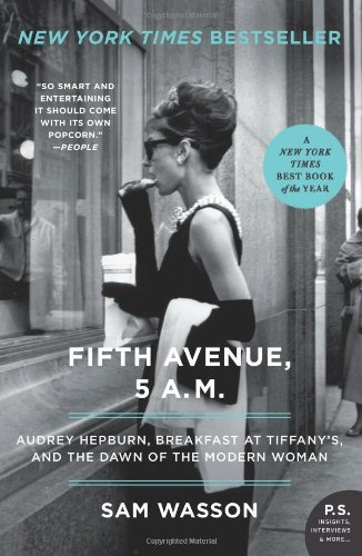 Fifth Avenue, 5 A.M.: Audrey Hepburn, Breakfast at Tiffany's, and the Dawn of the Modern Woman 9780061774164