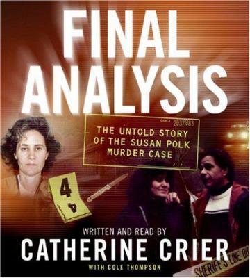 Final Analysis: The Untold Story of the Susan Polk Murder Case