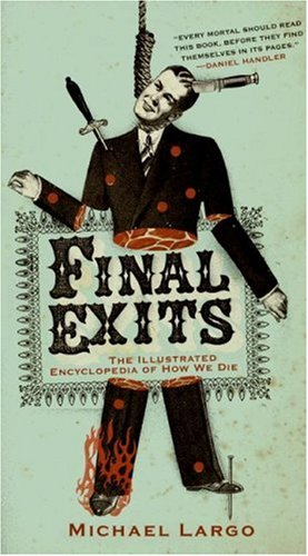 Final Exits: The Illustrated Encyclopedia of How We Die 9780060817411