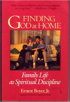 Finding God at Home: Family Life as Spiritual Discipline