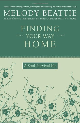 Finding Your Way Home: A Soul Survival Kit 9780062511188