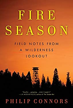 Fire Season: Field Notes from a Wilderness Lookout 9780061859366