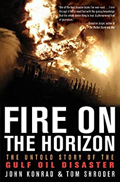 Fire on the Horizon: The Untold Story of the Gulf Oil Disaster 9780062063007
