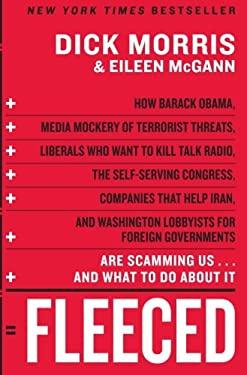 Fleeced: How Barack Obama, Media Mockery of Terrorist Threats, Liberals Who Want to Kill Talk Radio, the Self-Serving Congress,
