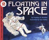 Floating in Space - Branley, Franklyn Mansfield / Kelley, True / Branley, Franklyn M.