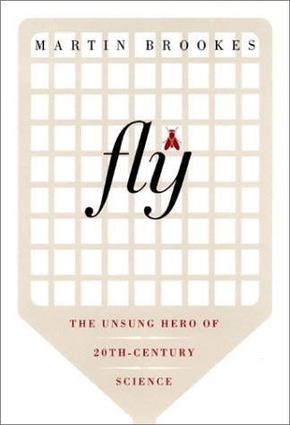 Fly: The Unsung Hero in the History of Genetics
