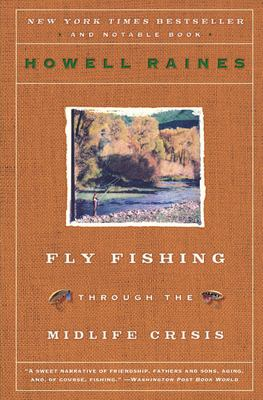 Fly Fishing Through the Midlife Crisis 9780060834647