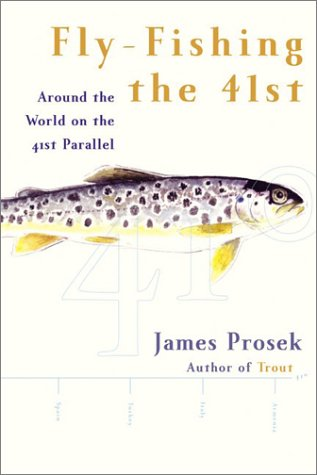 Fly-Fishing the 41st: Around the World on the 41st Parallel