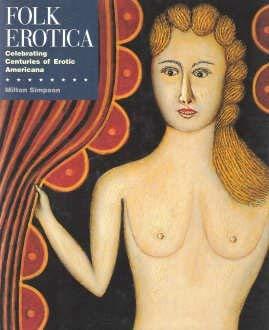 Folk Erotica: Celebrating Centuries of Erotic Americana