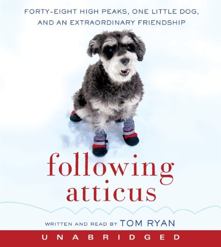 Following Atticus: Forty-Eight High Peaks, One Little Dog, and an Extraordinary Friendship 9780062097842