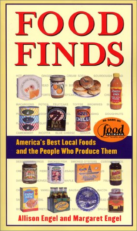 Food Finds America's Best Local Foods and the People Who Produce Them 9780060958374