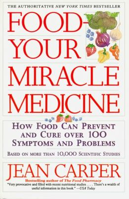 Food--Your Miracle Medicine 9780060984243