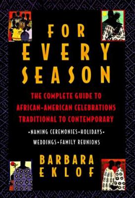 For Every Season: The Complete Guide to African-American Celebrations, Traditional to Contemporary