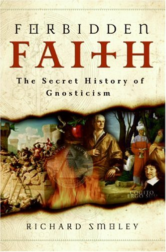 Forbidden Faith: The Secret History of Gnosticism 9780060858308