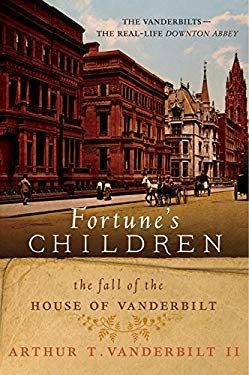 Fortune's Children: The Fall of the House of Vanderbilt 9780062224064