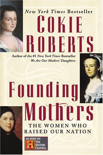 Founding Mothers: The Women Who Raised Our Nation 9780060090265