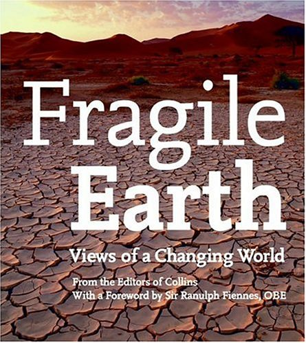 Fragile Earth: Views of a Changing World 9780061137310