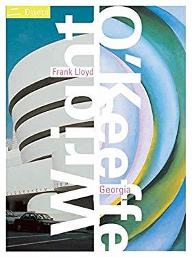 Frank Lloyd Wright/Georgia O'Keeffe: Duets 9780060564209