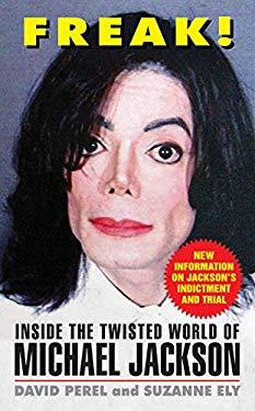 Freak!: Inside the Twisted World of Michael Jackson