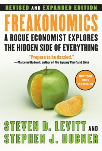 Freakonomics: A Rogue Economist Explores the Hidden Side of Everything 9780061234002
