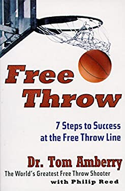 Free Throw: 7 Steps to Success at the Free Throw Line 9780062734341