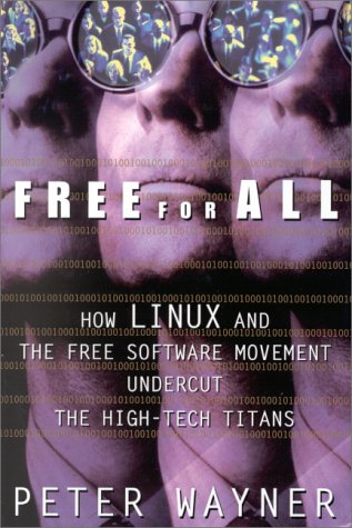 Free for All: How Linux and the Free Software Movement Undercut the High-Tech Titans 9780066620503