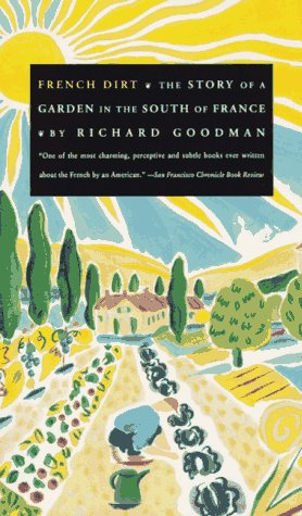 French Dirt: The Story of a Garden in the South of France 9780060975050