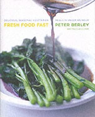 Fresh Food Fast: Delicious, Seasonal Vegetarian Meals in Under an Hour 9780060515140