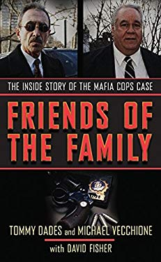Friends of the Family: The Inside Story of the Mafia Cops Case 9780060874278