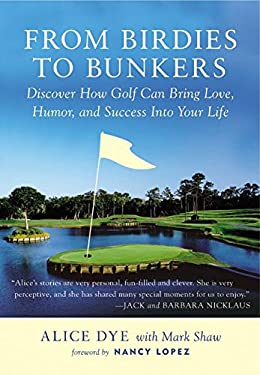 From Birdies to Bunkers: Discover How Golf Can Bring Love, Humor, and Success Into Your Life