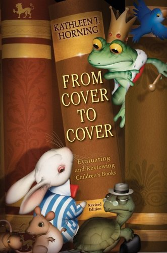 From Cover to Cover: Evaluating and Reviewing Children's Books