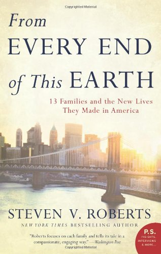 From Every End of This Earth: 13 Families and the New Lives They Made in America 9780061245626