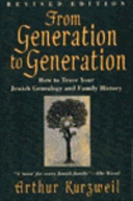 From Generation to Generation: How to Trace Your Jewish Genealogy and Family...