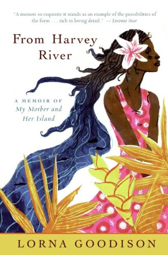 From Harvey River: A Memoir of My Mother and Her Island 9780061337550