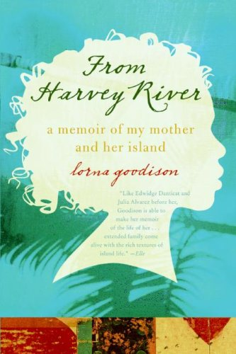 From Harvey River: A Memoir of My Mother and Her Island 9780061337567