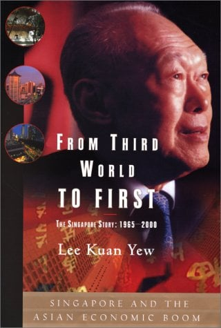 From Third World to First: Singapore and the Asian Economic Boom 9780060197766