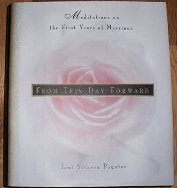 From This Day Forward: Meditations on the First Years of Marriage