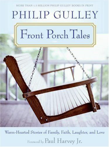 Front Porch Tales: Warm-Hearted Stories of Family, Faith, Laughter, and Love 9780061252303