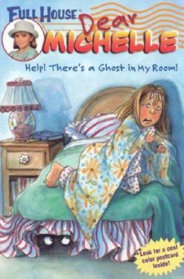 Full House: Dear Michelle #1: Help! There's a Ghost in My Room: (Help! There's a Ghost in My Room)