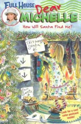 Full House: Dear Michelle #2: How Will Santa Find Me?: (How Will Santa Find Me?)