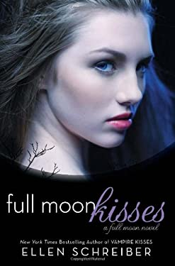 Full Moon Kisses: A Full Moon Novel 9780061986536