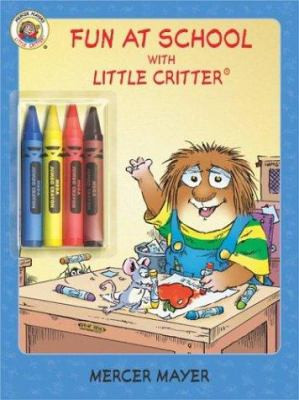 Fun at School with Little Critter: Coloring and Activity Book [With 4 Chunky Crayons]