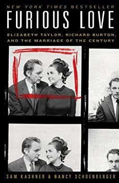 Furious Love: Elizabeth Taylor, Richard Burton, and the Marriage of the Century 9780061562846