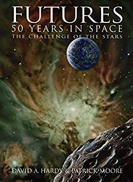 Futures: 50 Years in Space: The Challenge of the Stars 9780060730383