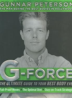 G-Force: The Ultimate Guide to Your Best Body Ever 9780060738051