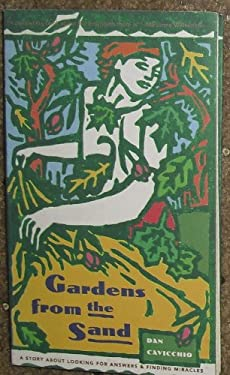 Gardens from the Sand: A Story about Looking for Answers and Finding Miracles