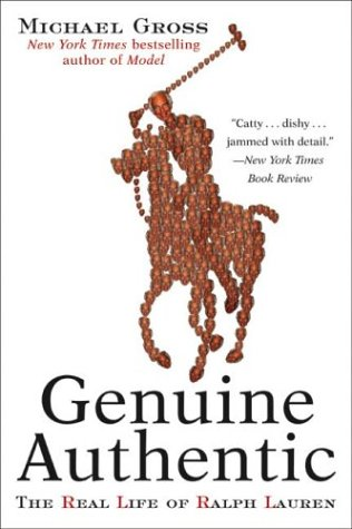 Genuine Authentic: The Real Life of Ralph Lauren 9780060958480