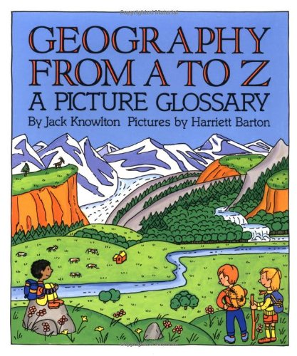 Geography from A to Z: A Picture Glossary