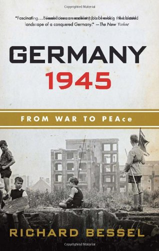 Germany 1945: From War to Peace 9780060540371