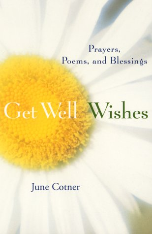 Get Well Wishes: Prayers, Poems and Blessings
